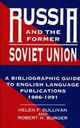 Russia And The Former Soviet Union A Bibliographic Guide To English Langua...