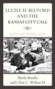 Lucile H Bluford And The Kansas City Call Activist Voice For Social Justi...