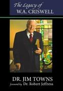 The Legacy Of W A Criswell