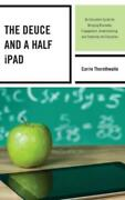 The Deuce And A Half Ipad An Educatorand039s Guide For Bringing Discovery Enga...
