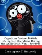 Cogadh Na Saoirse British Intelligence Operations During The Anglo-irish W...