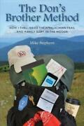 The Don's Brother Method How I Thru-hiked The Appalachian Trail And Rarely...