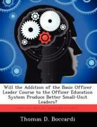 Will The Addition Of The Basic Officer Leader Course To The Officer Educati...