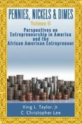 Pennies Nickels And Dimes Ii Perspectives On Entrepreneurship In America...