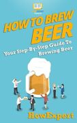 How To Brew Beer Your Step-by-step Guide To Brewing Beer