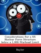 Considerations For A Us Nuclear Force Structure Below A 1,000-warhead Limit