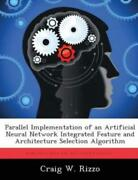 Parallel Implementation Of An Artificial Neural Network Integrated Feature ...