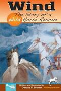Wind The Story Of A Wild Horse Rescue