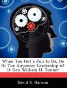 When You Get A Job To Do, Do It The Airpower Leadership Of Lt Gen William ...