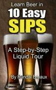 Learn Beer In 10 Easy Sips A Step-by-step Liquid Tour