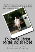 Following Christ On The Indian Road A Missionaryand039s Story Of Discipleship