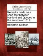 Remarks Made On A Short Tour Between Hartford And Quebec In The Autumn Of 1...