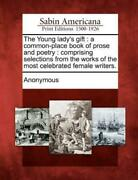The Young Lady's Gift A Common-place Book Of Prose And Poetry Comprising ...