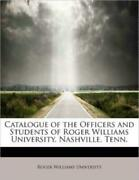 Catalogue Of The Officers And Students Of Roger Williams University, Nashvi...