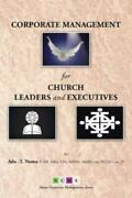 Corporate Management For Church Leaders And Executives