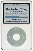 Perfect Thing How The Ipod Shuffles Commerce, Culture, And Coolness