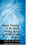 Reports Presented At The Annual Meetings Also A List Of Officers And Member...