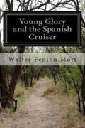 Young Glory And The Spanish Cruiser Or A Brave Fight Against Odds