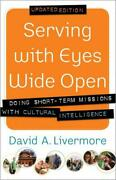 Serving With Eyes Wide Open Doing Short-term Missions With Cultural Intell...