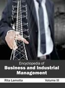 Encyclopedia Of Business And Industrial Management Volume Iii