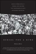 Burial For A King Martin Luther King Jr 's Funeral And The Week That Trans...