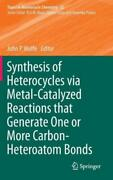 Synthesis Of Heterocycles Via Metal-catalyzed Reactions That Generate One O...