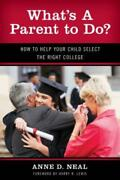 What's A Parent To Do How To Help Your Child Select The Right College