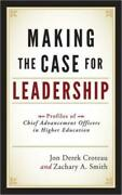 Making The Case For Leadership Profiles Of Chief Advancement Officers In H...