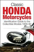 Classic Honda Motorcycles Identification Guide To The Collectible Models 1...