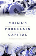 Gillette Maris Boyd-chinaand039s Porcelain Capital The Rise Fall And Rei Bookh Neuf