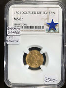 1891 Doubled Die Reverse Us Gold 2.5 Dollar Ngc Ms 62 10 Known Highest Graded