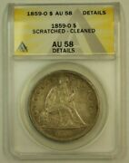 1859-o Seated Liberty Silver Dollar 1 Anacs Au-58 Details Scratched Cleaned
