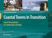 Coastal Towns In Transition Local Perceptions Of Landscape Change