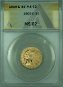 1909-d Indian Half Eagle 5 Gold Coin Anacs Ms-62