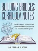 Building Bridges Curricula Notes The Arts, Equity, Democracy And Inclusio...