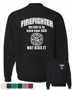 Firefighter My Job Is To Save Your Ass Crew Neck Sweatshirt Funny
