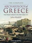 The Complete Archaeology Of Greece From Hunter-gatherers To The 20th...