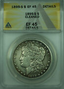 1895-s Morgan Silver Dollar 1 Coin Anacs Ef-45 Xf Details Cleaned 28