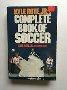 Kyle Rote Jr Complete Book Of Soccer Hardcover Book