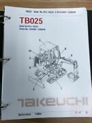 Takeuchi Tb025 Parts Manual S/n 1255001-1258249 And Up Free Priority Shipping
