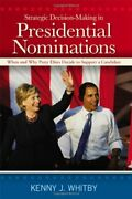 Strategic Decision-making In Presidential Nominations By Kenny J. Whitby