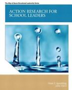 Action Research For School Leaders By John Falco And Dean T. Spaulding 2011...