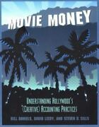Movie Money Understanding Hollywood's Creative Accounting Practices - 1st Ed