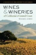 Wines And Wineries Of California's Central Coast A Complete Guide From Monte...