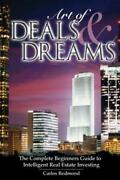 The Art Of Deals And Dreams The Complete Beginnerand039s Guide To Intelligent R...