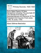 Early State Papers Of New Hampshire Including The Journals Of The Senate An...