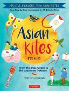 Asian Kites For Kids Make And Fly Your Own Asian Kites - Easy Step-by-step I...