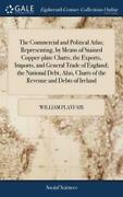 The Commercial And Political Atlas Representing By Means Of Stained Coppe...