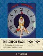 The London Stage 1920-1929 A Calendar Of Productions Performers And Pers...