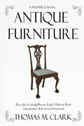 A Masterclass In Antique Furniture How To Find And Identify American Engl...